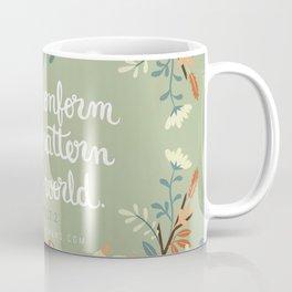 Romans 12:2 Do Not Conform Coffee Mug