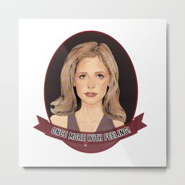 Buffy Summers - Once More with Feeling Metal Print