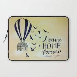 I Came Home Forever Laptop Sleeve