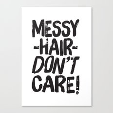 Messy Hair Don't Care Canvas Print