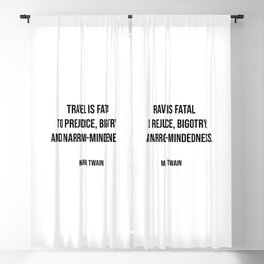 Travel quotes - Travel is fatal to prejudice, bigotry, and narrow-mindedness - Mark Twain Blackout Curtain