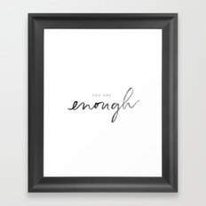 You are Enough - Black and White  Framed Art Print