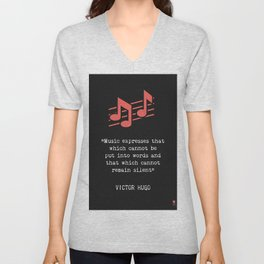"""""""Music expresses that which cannot be said and on which it is impossible to be silent."""" Unisex V-Neck"""