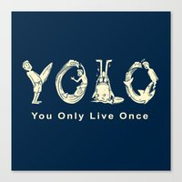 yolo Canvas Prints featuring YOLO by Coffee Man