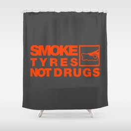 SMOKE TYRES NOT DRUGS v6 HQvector Shower Curtain