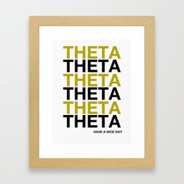 THETA HAVE A NICE DAY Framed Art Print