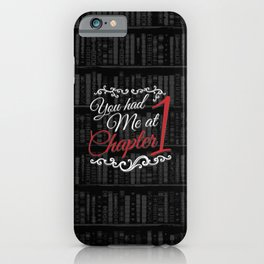 You had Me at Chapter 1 iPhone Case