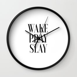 Wake Pray Slay, Motivational Quote, Bedroom Decor, Bedroom Print,Dorm Decor, Slay Quote, Typography Wall Clock