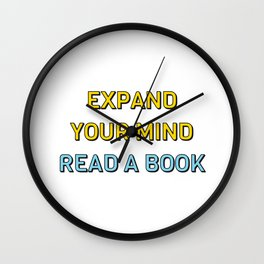 EXPAND YOUR MIND READ A BOOK (Yello & Blue Text) Wall Clock