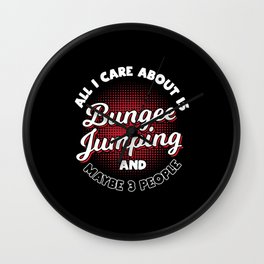 All I Care About Is Bungee Jumping Wall Clock