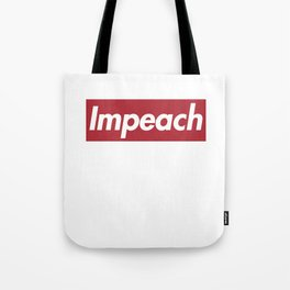 impeach the president.... Tote Bag