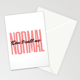 Don't Call Me Normal  Stationery Cards