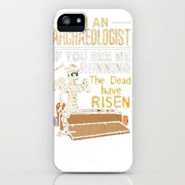 Archaeology TShirt Funny Archaeologist Gifts Halloween tshirt iPhone Case