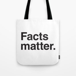 Facts matter. (Black text) Tote Bag