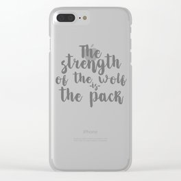 The Strengh Of The Wolf Is The Pack Clear iPhone Case