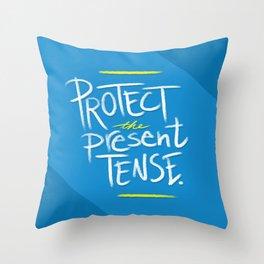 Present Tense Throw Pillow