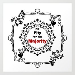 No pity for the majority - eng Art Print
