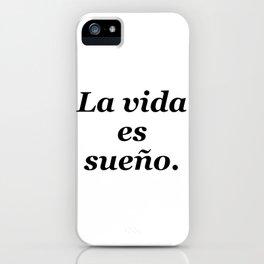 La vida es sueño iPhone Case