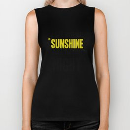 """A day without sunshine is like, you know, night"" Biker Tank"