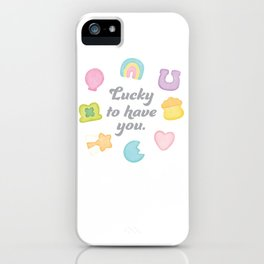 Lucky To Have You Sticker iPhone Case
