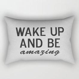 Wake Up and Be Amazing Rectangular Pillow