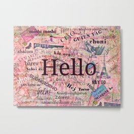 Hello in different languages travel quote Metal Print