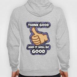 Think GOOD! Hoody