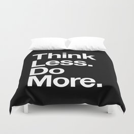 Think Less Do More Inspirational Wall Art black and white typography poster design home wall decor Duvet Cover