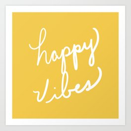 Happy Vibes Yellow Art Print