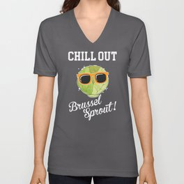 Funny Vegetarian Food Chill Out Brussel Sprout product Unisex V-Neck
