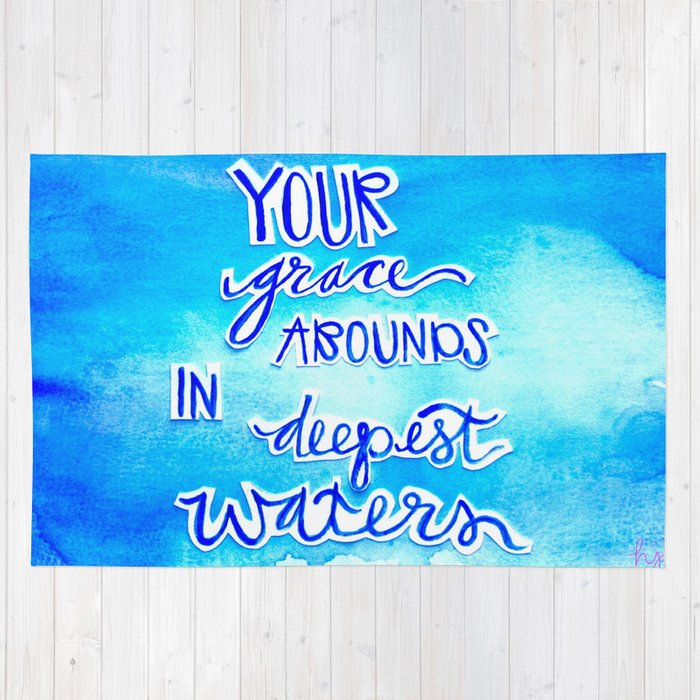 Grace Abounds In Deepest Waters Rug
