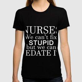 nurses we can not fix stupid but  nurse T-shirt