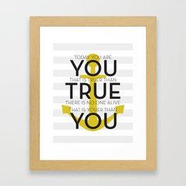 Youer Than You Framed Art Print