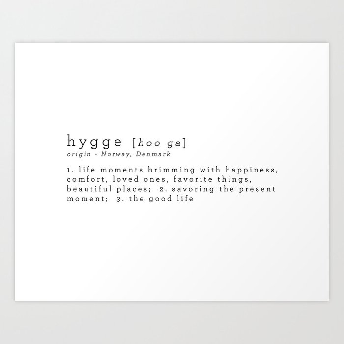 THE MEANING OF HYGGE Art Print