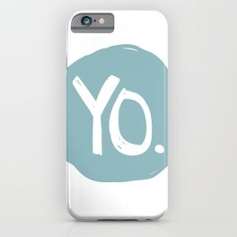 Yo. Turquoise iPhone Case