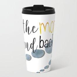 To the Moon and Back Metal Travel Mug