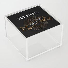 But First, Coffee Acrylic Box