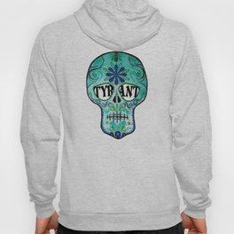 """TYRANT """"Sugar Skull"""" Hoody"""