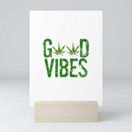 GOOD VIBES, GREEN Cannabis Smoke Marijuana Leaves Typography Mini Art Print