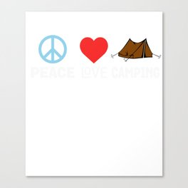 Peace Love Camping - Funny Camper Tent Outdoors Canvas Print