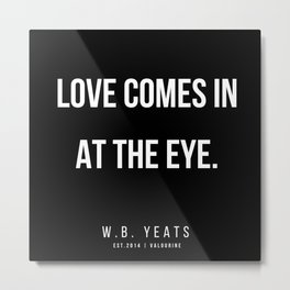 38    |200418| W.B. Yeats Quotes| W.B. Yeats Poems Metal Print