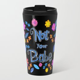 Bright Floral 'Not Your Babe' print Travel Mug