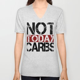 Keto Diet Not Today Carbs Ketosis Lifestyle LCHF Diet Unisex V-Neck