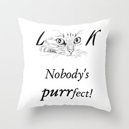 Look at Me Nobody's Purrfect Throw Pillow
