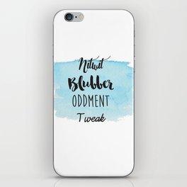 Nitwit, Blubber, Oddment, Tweak iPhone Skin
