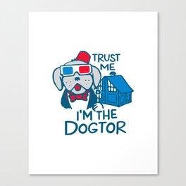 rust me i m the dogtor Canvas Print