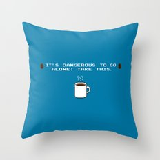 Its dangerous to go alone Take this coffee Throw Pillow