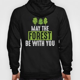May the Forest Be with You Green Ecofriendly Pun Hoody