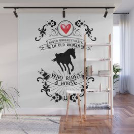 Never Underestimate An Old Woman Who Rides A Horse Riding Equestrian Girlie Rider Wall Mural