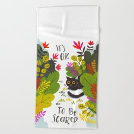 It's OK to Be Scared Beach Towel